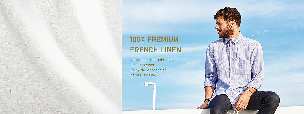 100 % PREMIUM FRENCH LINEN. Versatile, breathable shirts for the season. Enjoy the essence of natural luxury.